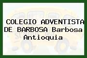 Colegio Adventista De Barbosa Barbosa Antioquia