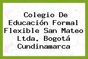 Colegio De Educación Formal Flexible San Mateo Ltda. Bogotá Cundinamarca