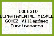 COLEGIO DEPARTAMENTAL MISAEL GOMEZ Villagómez Cundinamarca