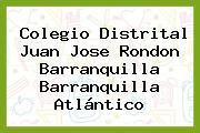 Colegio Distrital Juan Jose Rondon Barranquilla Barranquilla Atlántico