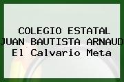 Colegio Estatal Juan Bautista Arnaud El Calvario Meta