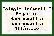Colegio Infantil El Reyecito Barranquilla Barranquilla Atlántico