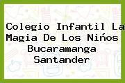 Colegio Infantil La Magia De Los Niños Bucaramanga Santander