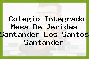 Colegio Integrado Mesa De Jeridas Santander Los Santos Santander