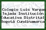 Colegio Luis Vargas Tejada Institución Educativa Distrital Bogotá Cundinamarca
