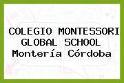 COLEGIO MONTESSORI GLOBAL SCHOOL Montería Córdoba