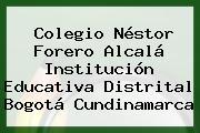 Colegio Néstor Forero Alcalá Institución Educativa Distrital Bogotá Cundinamarca