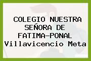 Colegio Nuestra Señora De Fátima-Ponal Villavicencio Meta