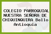 Colegio Parroquial Nuestra Señora De Chiquinquirá Bello Antioquia