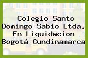 Colegio Santo Domingo Sabio Ltda. En Liquidacion Bogotá Cundinamarca