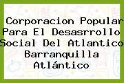 Corporacion Popular Para El Desasrrollo Social Del Atlantico Barranquilla Atlántico