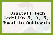 Digitall Tech Medellín S. A. S. Medellín Antioquia