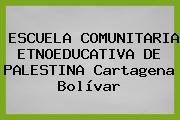 ESCUELA COMUNITARIA ETNOEDUCATIVA DE PALESTINA Cartagena Bolívar
