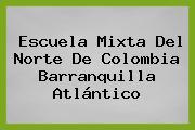 Escuela Mixta Del Norte De Colombia Barranquilla Atlántico