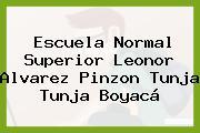 Escuela Normal Superior Leonor Alvarez Pinzon Tunja Tunja Boyacá