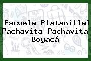 Escuela Platanillal Pachavita Pachavita Boyacá