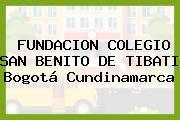 Fundacion Colegio San Benito De Tibati Bogotá Cundinamarca