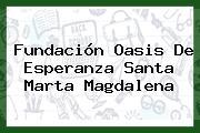 Fundación Oasis De Esperanza Santa Marta Magdalena