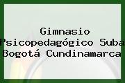 Gimnasio Psicopedagógico Suba Bogotá Cundinamarca