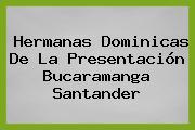 Hermanas Dominicas De La Presentación Bucaramanga Santander