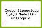 Ideas Biomedicas S.A.S Medellín Antioquia