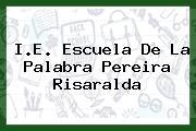 I.E. Escuela De La Palabra Pereira Risaralda