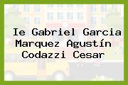 Ie Gabriel Garcia Marquez Agustín Codazzi Cesar