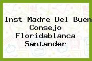 Inst Madre Del Buen Consejo Floridablanca Santander
