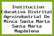 Instituciion Educativa Distrital Agroindustrial De Minca Santa Marta Santa Marta Magdalena