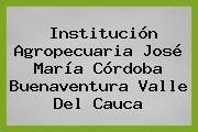 Institución Agropecuaria José María Córdoba Buenaventura Valle Del Cauca