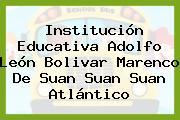 Institución Educativa Adolfo León Bolivar Marenco De Suan Suan Suan Atlántico