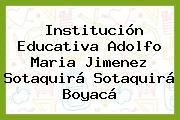 Institución Educativa Adolfo Maria Jimenez Sotaquirá Sotaquirá Boyacá