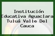 Institución Educativa Aguaclara Tuluá Valle Del Cauca