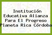 Institución Educativa Alianza Para El Progreso Planeta Rica Córdoba