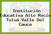 Institución Educativa Alto Rocío Tuluá Valle Del Cauca