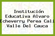 Institución Educativa Alvaro Echeverry Perea Cali Valle Del Cauca