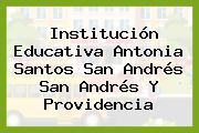 Institución Educativa Antonia Santos San Andrés San Andrés Y Providencia