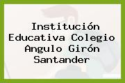 Institución Educativa Colegio Angulo Girón Santander