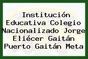 Institución Educativa Colegio Nacionalizado Jorge Eliécer Gaitán Puerto Gaitán Meta