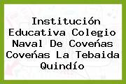 Institución Educativa Colegio Naval De Coveñas Coveñas La Tebaida Quindío