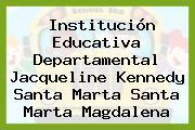 Institución Educativa Departamental Jacqueline Kennedy Santa Marta Santa Marta Magdalena
