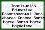 Institución Educativa Departamental Jose Laborde Gnecco Santa Marta Santa Marta Magdalena