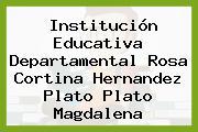 Institución Educativa Departamental Rosa Cortina Hernandez Plato Plato Magdalena