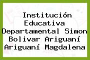 Institución Educativa Departamental Simon Bolivar Ariguaní Ariguaní Magdalena