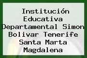 Institución Educativa Departamental Simon Bolivar Tenerife Santa Marta Magdalena