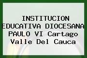 Institución Educativa Diocesana Paulo VI Cartago Valle Del Cauca