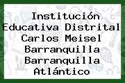 Institución Educativa Distrital Carlos Meisel Barranquilla Barranquilla Atlántico