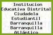 Institucion Educativa Distrital Ciudadela Estudiantil Barranquilla Barranquilla Atlántico