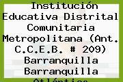 Institución Educativa Distrital Comunitaria Metropolitana (Ant. C.C.E.B. # 209) Barranquilla Barranquilla Atlántico