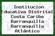Institucion Educativa Distrital Costa Caribe Barranquilla Barranquilla Atlántico